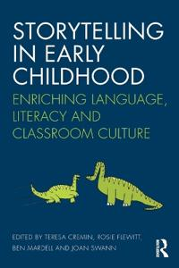 Storytelling in Early Childhood: Enriching Language, Literacy and Classroom Culture