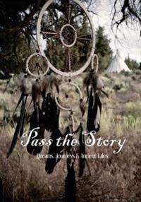 Pass the Story: Dreams, Journeys & Ancient Tales