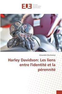 Harley Davidson: Les liens entre l'identité et la pérennité