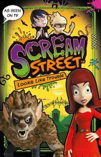 Scream street: looks like trouble