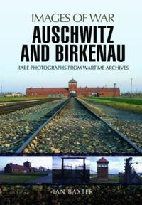 Auschwitz and Birkenau: Rare Photographs from Wartime Archives
