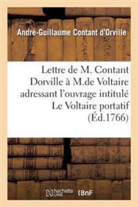 Lettre de M. Contant Dorville A M. de Voltaire