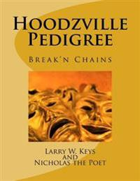 Hoodzville Pedigree: Break'n Chains