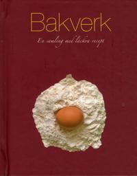 Bakverk : en samling med läckra recept