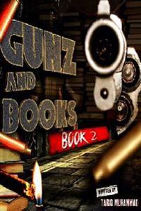 Gunz and Books Book 2