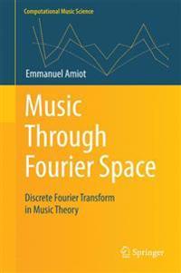 Music Through Fourier Space
