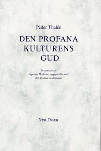 Den profana kulturens Gud - Perspektiv på Ingemar Hedenius uppgörelse med d