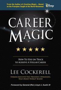Career Magic: How to Stay on Track to Achieve a Stellar Career