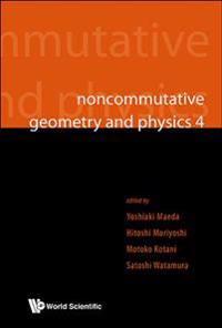 Noncommutative Geometry and Physics 4
