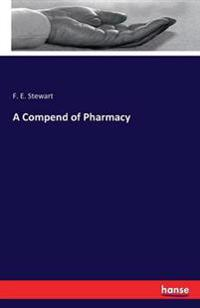 A Compend of Pharmacy