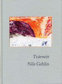 Nils Gehlin : tvärsnitt - Thomas Millroth pdf epub