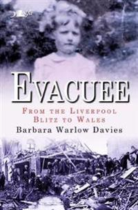 Evacuee: From the Liverpool Bliz to Wales