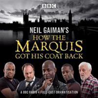 Neil gaimans how the marquis got his coat back - bbc radio 4 full-cast dram