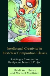 Intellectual Creativity in First-Year Composition Classes