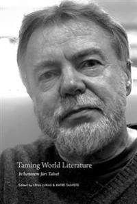 Taming World Literature: In Honorem Juri Talvet