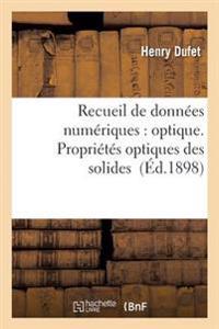 Recueil de Donnees Numeriques: Optique. Proprietes Optiques Des Solides
