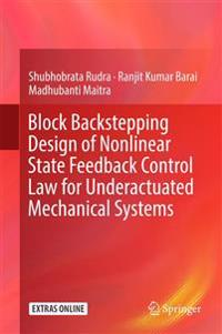 Block Backstepping Design of Nonlinear State Feedback Control Law for Underactuated Mechanical Systems