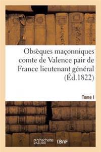 Obs�ques Ma�onniques Du Comte de Valence Pair de France Lieutenant G�n�ral