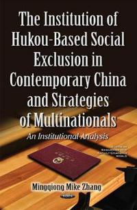 Institution of Hukou-Based Social Exclusion in Contemporary ChinaStrategies of Multinationals