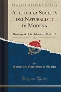 Atti Della Societ Dei Naturalisti Di Modena, Vol. 2