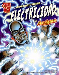 El Impactante Mundo de La Electricidad Con Max Axiom, Supercientifico