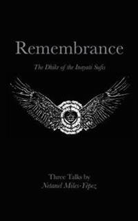 Remembrance: The Dhikr of the Inayati Sufis