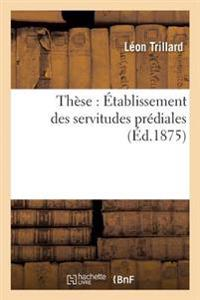 These: Etablissement Des Servitudes Prediales