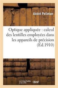 Optique Appliquee: Calcul Des Lentilles Employees Dans Les Appareils de Precision