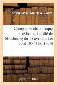 Compte Rendu de La Clinique Medicale: Faculte de Strasbourg 15 Avril 1er Aout 1857