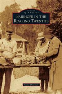 Fairhope in the Roaring Twenties