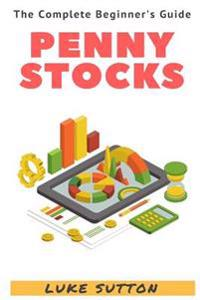 Penny Stocks: A Complete Beginner's Guide