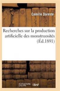 Recherches Sur La Production Artificielle Des Monstruosites, Ou Essais de Teratogenie Experimentale