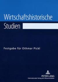 Wirtschaftshistorische Studien: Festgabe Fuer Othmar Pickl
