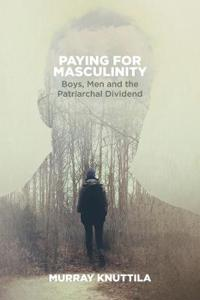 Paying for Masculinity: Boys, Men and the Patriarchal Dividend