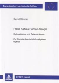 Franz Kafkas Roman-Trilogie