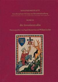 Der Aventiuren Don: Klang, Horen Und Horgemeinschaften in Der Deutschen Literatur Des Mittelalters