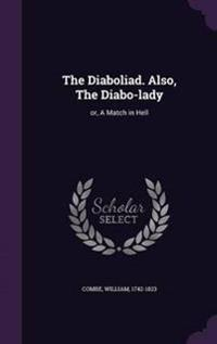 The Diaboliad. Also, the Diabo-Lady