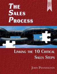 The Sales Process (Colour Edition): Linking the 10 Critical Sales Steps