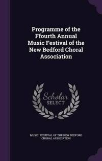 Programme of the Ffourth Annual Music Festival of the New Bedford Choral Association