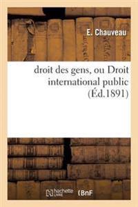 Le Droit Des Gens, Ou Droit International Public