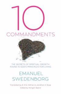 Ten Commandments: The Secrets of Spiritual Growth Found in God's Principles for Living