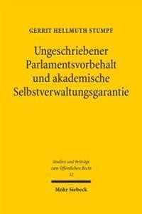 Ungeschriebener Parlamentsvorbehalt Und Akademische Selbstverwaltungsgarantie: Ein Beitrag Zur Reichweite Der Satzungsautonomie Wissenschaftlicher Hoc