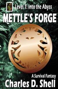 Mettle's Forge Level 1: Into the Abyss