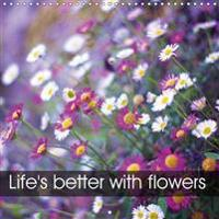 Life's Better with Flowers 2017