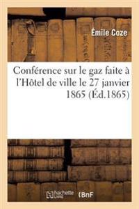 Conference Sur Le Gaz Faite A L'Hotel de Ville Le 27 Janvier 1865