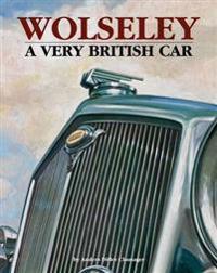 Wolseley - A Very British Car