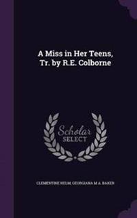 A Miss in Her Teens, Tr. by R.E. Colborne