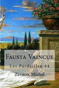 Fausta Vaincue: Les Pardaillan #4