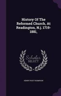 History of the Reformed Church, at Readington, N.J. 1719-1881,