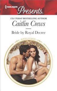 Bride by Royal Decree: A Marriage of Convenience Romance